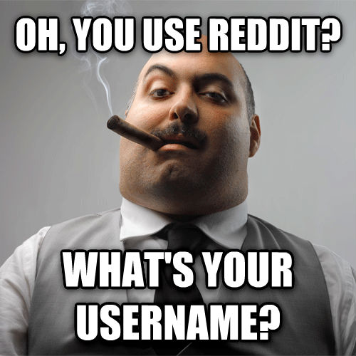 Bad Guy Boss oh, you use reddit?  what s your username? , made with livememe meme creator