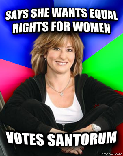 Sheltering Suburban Mom says she wants equal rights for women votes santorum  , made with livememe meme creator