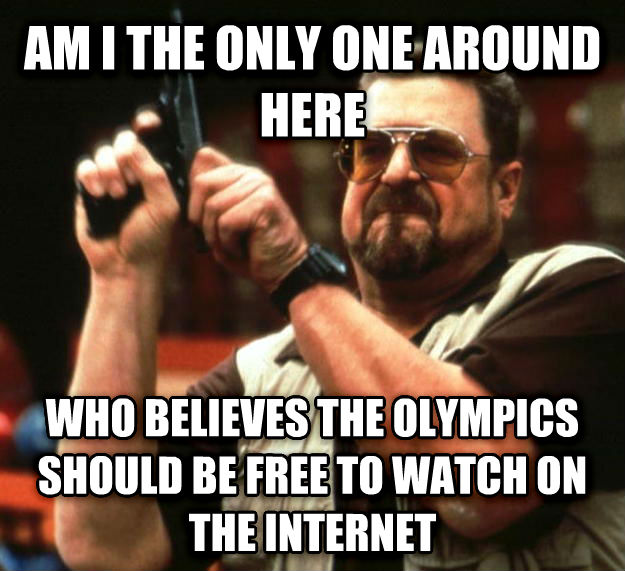 Angry Walter am i the only one around here who believes the olympics should be free to watch on the internet , made with livememe meme creator