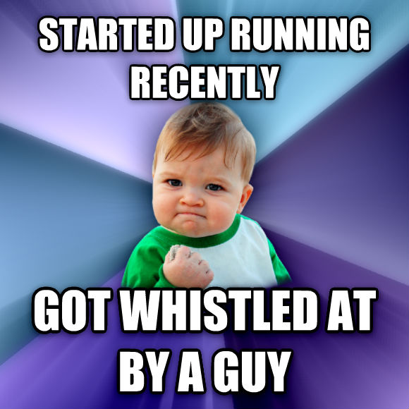 Success Kid started up running recently got whistled at by a guy  , made with livememe meme maker