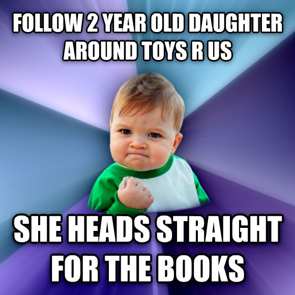 Success Kid follow 2 year old child around toys r us she heads straight for the books  , made with livememe meme maker