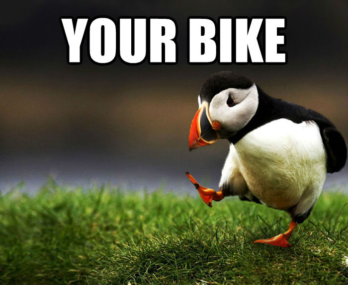 Unpopular Opinion Puffin your bike  , made with livememe meme generator