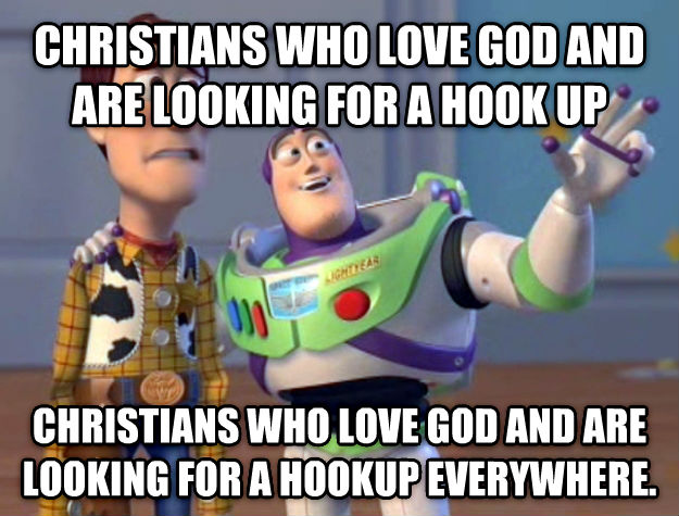 Toy Story Everywhere christians who love god and are looking for a hook up christians who love god and are looking for a hookup everywhere. , made with livememe meme generator