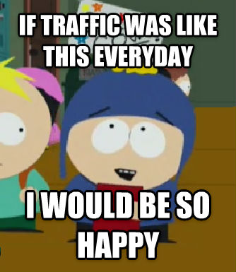 Craig Would Be So Happy if traffic was like this everyday i would be so happy , made with livememe meme creator