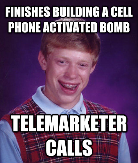 Bad Luck Brian finishes building a cell phone activated bomb telemarketer calls , made with livememe meme creator