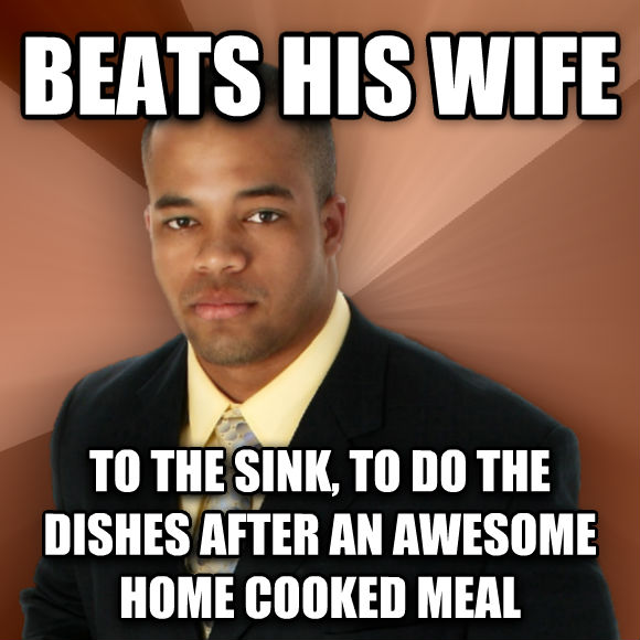 Successful Black Man beats his wife to the sink, to do the dishes after an awesome home cooked meal  , made with livememe meme maker