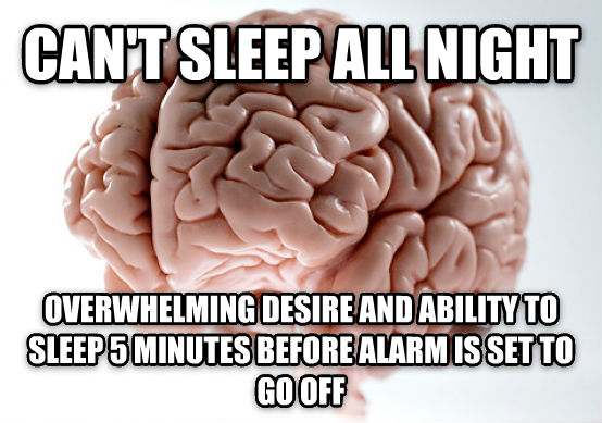 Scumbag Brain can t sleep all night overwhelming desire and ability to sleep 5 minutes before alarm is set to go off , made with livememe meme generator