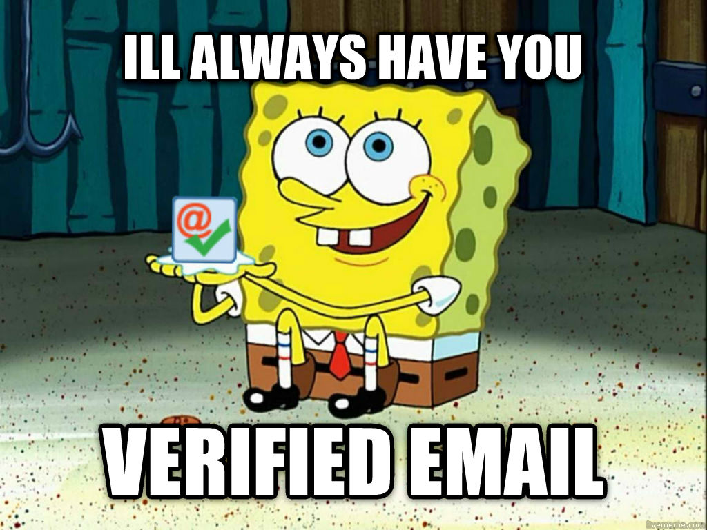 vesb ill always have you verified email , made with livememe meme creator