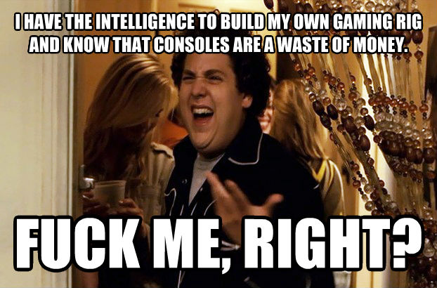 Flip Me, Right i have the intelligence to build my own gaming rig and know that consoles are a waste of money. flip me, right? , made with livememe meme maker
