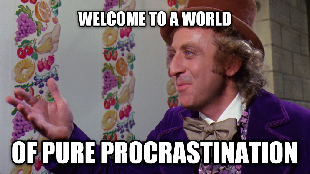 WillyWonkaImagination welcome to a world of pure procrastination , made with livememe meme generator