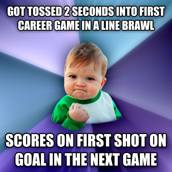 Success Kid got tossed 2 seconds into first career game in a line brawl scores on first shot on goal in the next game  , made with livememe meme creator