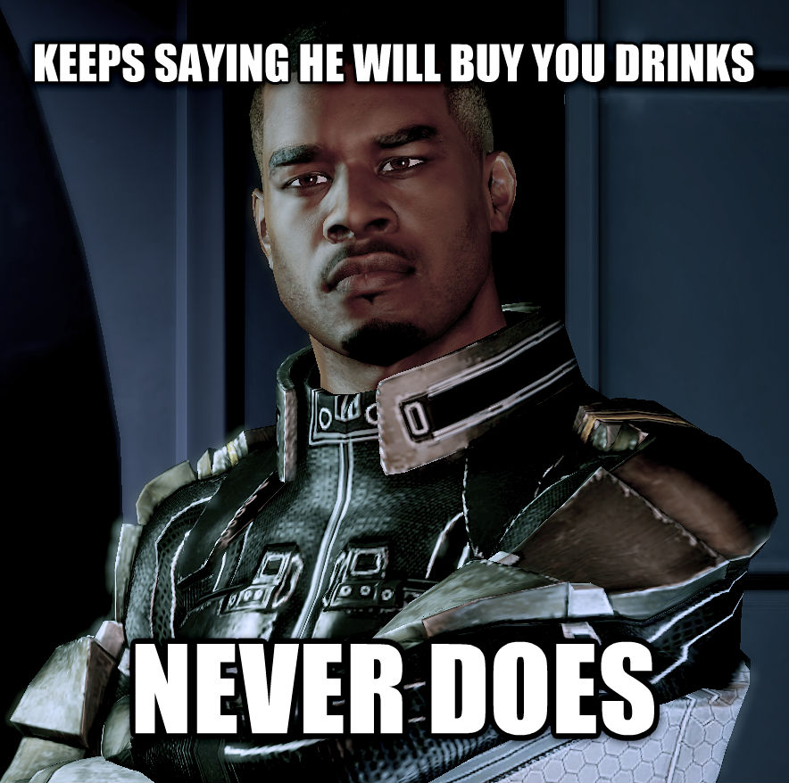jacob the cheep ass keeps saying he will buy you drinks never does , made with livememe meme maker