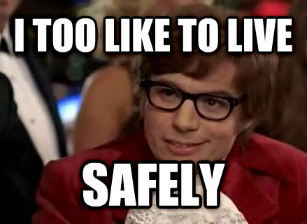 Live Dangerously - Austin Powers i too like to live safely , made with livememe meme creator