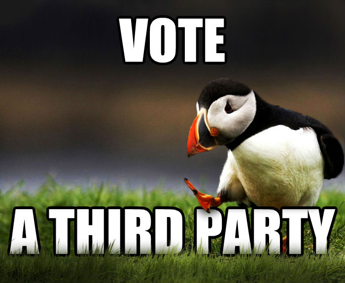 Unpopular Opinion Puffin vote a third party , made with livememe meme generator