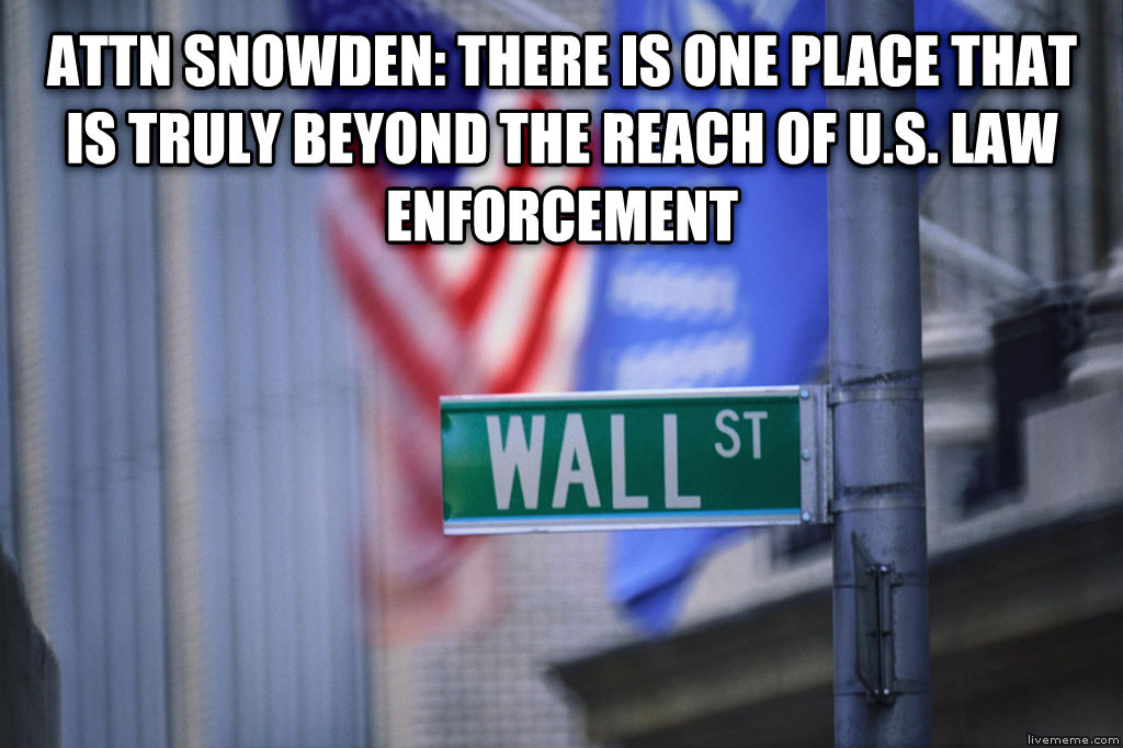 untitled meme attn snowden: there is one place that is truly beyond the reach of u.s. law enforcement  , made with livememe meme maker