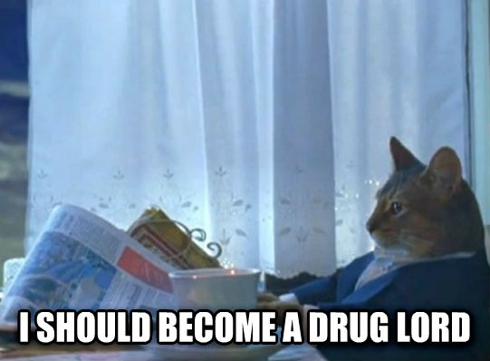 Sophisticated Cat  i should become a drug lord , made with livememe meme generator