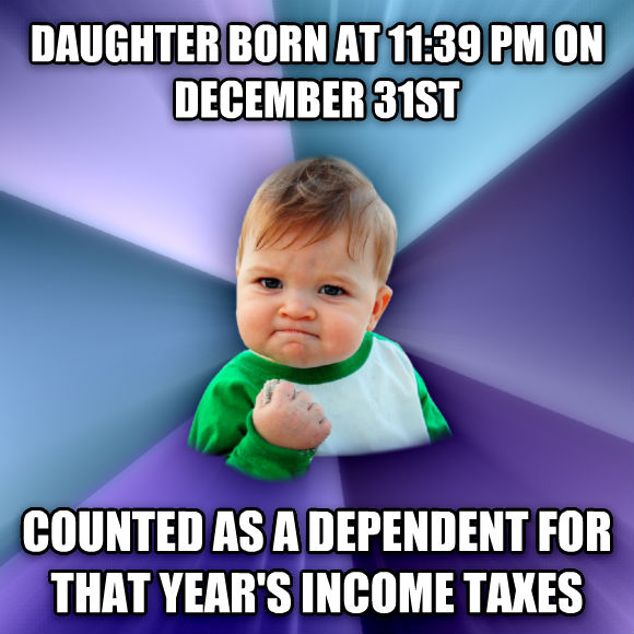 Success Kid child born at 11:39 pm on december 31st counted as a dependent for that year s income taxes  , made with livememe meme maker