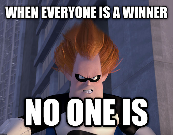 Syndrome - When Everyone s Super, No One Is when everyone is a winner no one is , made with livememe meme creator