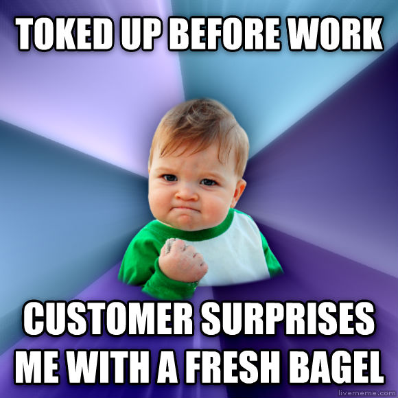 Success Kid toked up before work customer surprises me with a fresh bagel  , made with livememe meme maker