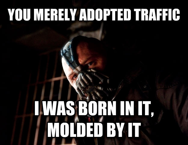 Bane you merely adopted traffic i was born in it, molded by it , made with livememe meme maker