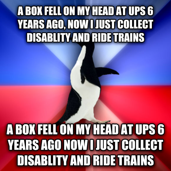 Socially Awkward Awesome Penguin a box fell on my head at ups 6 years ago, now i just collect disablity and ride trains a box fell on my head at ups 6 years ago now i just collect disablity and ride trains  , made with livememe meme generator