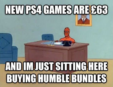 Relaxing Spiderman new ps4 games are   63 and im just sitting here buying humble bundles , made with livememe meme maker