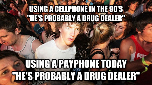 Sudden Clarity Clarence using a cellphone in the 90 s  he s probably a drug dealer  using a payphone today  he s probably a drug dealer  , made with livememe meme creator