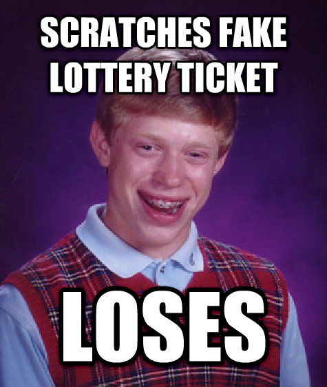 Bad Luck Brian scratches fake lottery ticket loses , made with livememe meme creator