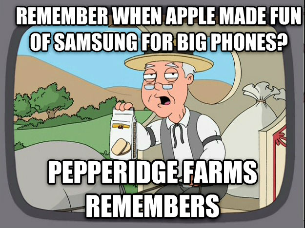 Pepperidge Farm Remembers remember when apple made fun of samsung for big phones? pepperidge farms remembers , made with livememe meme maker