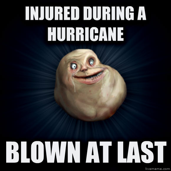 Forever Alone injured during a hurricane brown at last  , made with livememe meme creator