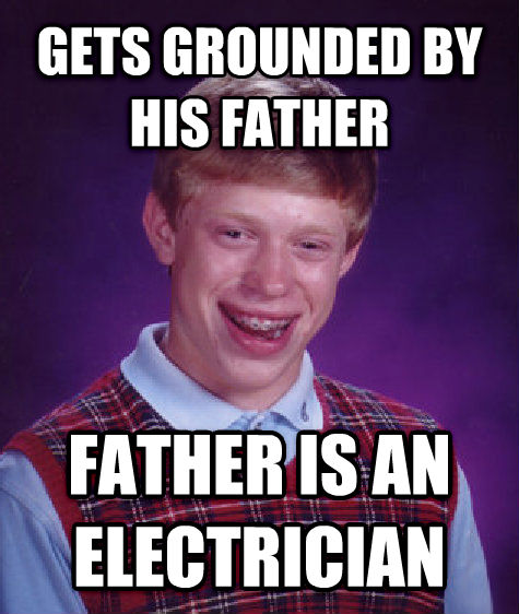 Bad Luck Brian gets grounded by his father father is an electrician , made with livememe meme generator