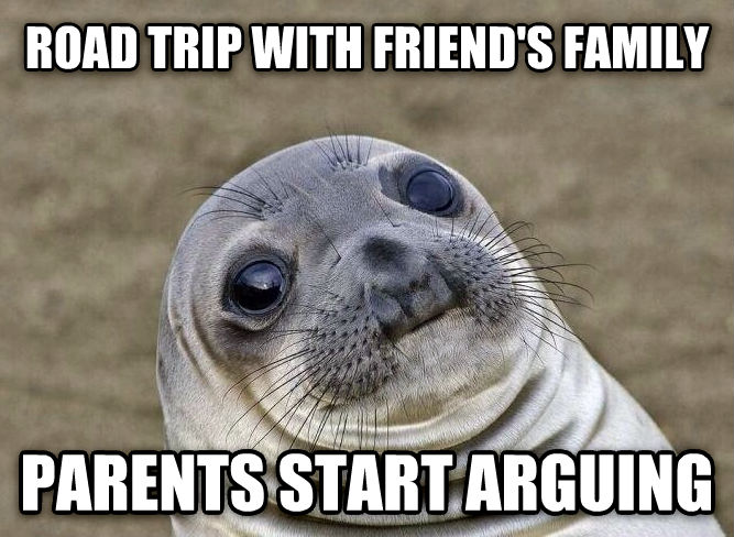 Uncomfortable Situation Seal road trip with friend s family parents start arguing , made with livememe meme creator