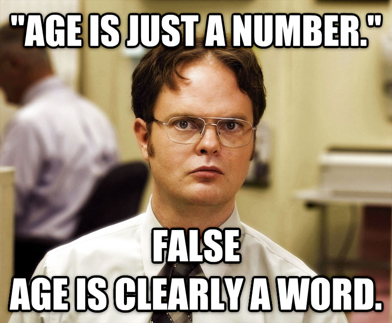 Schrute Facts  age is just a number.  false age is clearly a word. , made with livememe meme maker