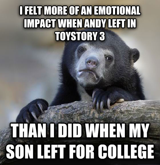 Confession Bear i felt more of an emotional impact when andy left in toystory 3 than i did when my son left for college , made with livememe meme creator