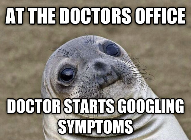 Uncomfortable Situation Seal at the doctors office doctor starts googling symptoms , made with livememe meme maker