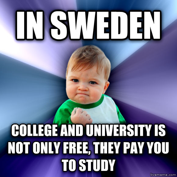 Success Kid in sweden college and university is not only free, they pay you to study  , made with livememe meme creator