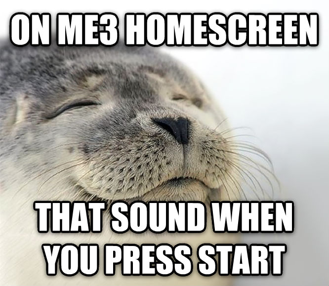 Seal of Approval on me3 homescreen that sound when you press start , made with livememe meme generator