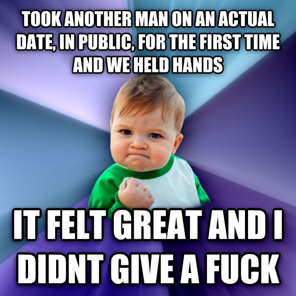 Success Kid took another man on an actual date, in public, for the first time and we held hands it felt great and i didnt give a flip  , made with livememe meme creator