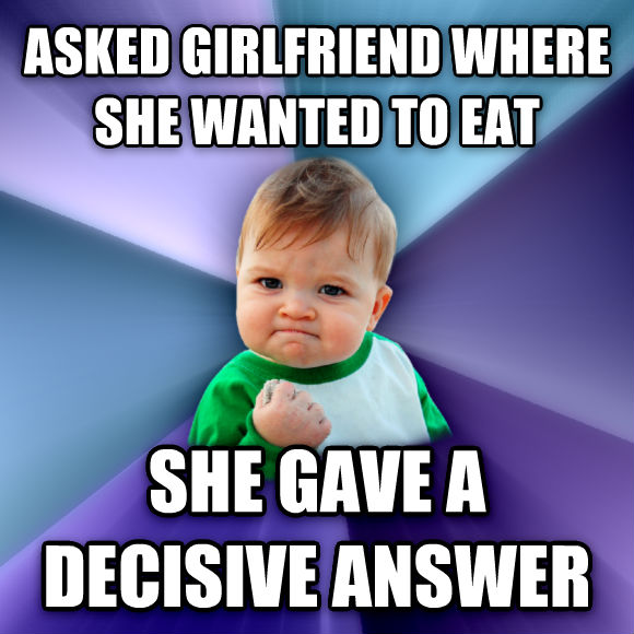 Success Kid asked girlfriend where she wanted to eat she gave a decisive answer   , made with livememe meme generator