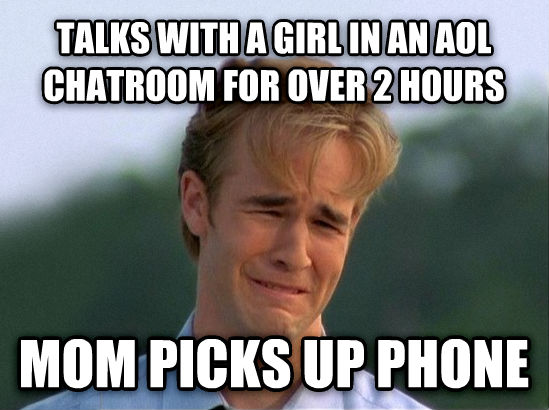 1990s Problems talks with a girl in an aol chatroom for over 2 hours mom picks up phone , made with livememe meme generator