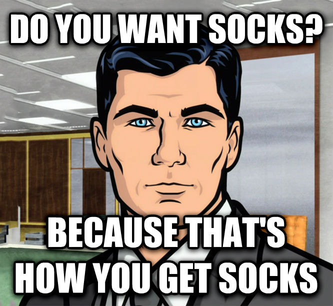 Archer Ants do you want socks? because that s how you get socks , made with livememe meme generator