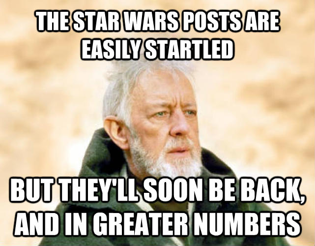 Obi Wan Kenobi - Now, That s a Name I ve Not Heard in a Long Time the star wars posts are easily startled but they ll soon be back, and in greater numbers , made with livememe meme creator