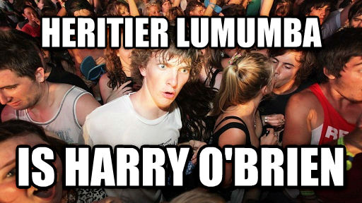 Sudden Clarity Clarence heritier lumumba is harry o brien , made with livememe meme creator
