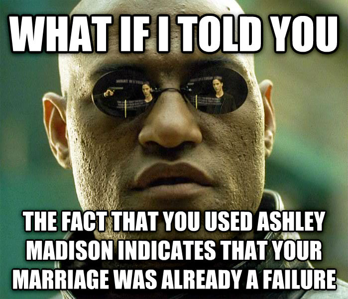 Matrix Morpheus what if i told you the fact that you used ashley madison indicates that your marriage was already a failure , made with livememe meme creator