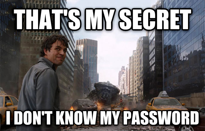 That s My Secret that s my secret i don t know my password , made with livememe meme creator