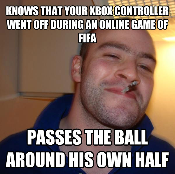 Good Guy Greg knows that your xbox controller went off during an online game of fifa passes the ball around his own half , made with livememe meme creator