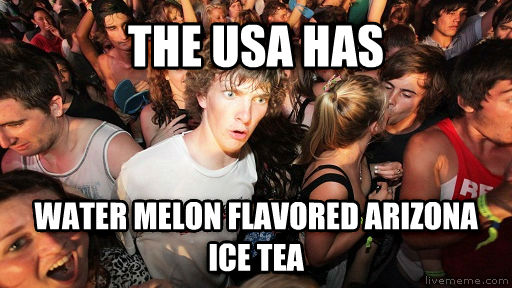 Sudden Clarity Clarence the usa has water melon flavored arizona ice tea , made with livememe meme generator