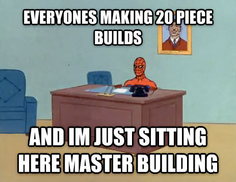 Relaxing Spiderman everyones making 20 piece builds and im just sitting here master building , made with livememe meme generator