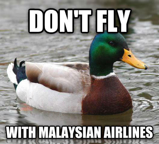 Actual Advice Mallard don t fly with malaysian airlines , made with livememe meme maker