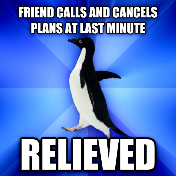 Socially Awkward Penguin friend calls and cancels plans at last minute relieved  , made with livememe meme maker